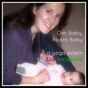 Om Baby Roam Baby